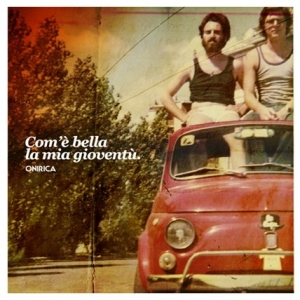 Onirica_Com_e_bella_la_mia_gioventu